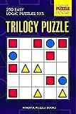 Trilogy Puzzle: 250 Easy Logic Puzzles 5x5 (Trilogy Puzzles, Band 1) - Mindful Puzzle Books