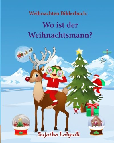 Weihnachten bilderbuch: Wo ist der Weihnachtsmann (Weihnachtsbuch kinder): Weihnachten kinder, kinderbuch weihnachten (German Edition), Ein ... Sammlung - Childrens books in German)