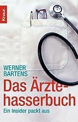 Das Ärztehasserbuch: Ein Insider packt aus