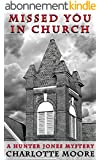 Missed You In Church: A Hunter Jones Mystery (English Edition)