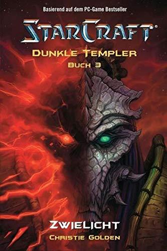 StarCraft: Dunkle Templer, Bd. 3: Zwielicht (Iii Starcraft)