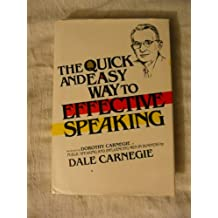 The Quick and Easy Way to Effective Speaking (A Revision by Dorothy Carnegie of 'Public Speaking and Influencing Men in Business' by Dale Carnegie)