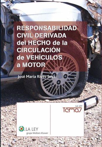 Responsabilidad civil derivada del hecho de la circulación de vehículos a motor (La Ley, temas) por José María Rives Seva