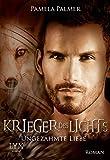 Krieger des Lichts: Ungezähmte Liebe