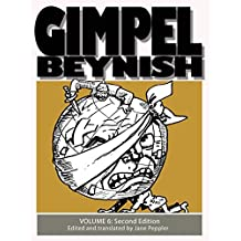 Gimpel Beynish Volume 6 2nd edition: Yiddish political cartoons & comic strips from the Lower East Side (Gimpel Beynish the Matchmaker)