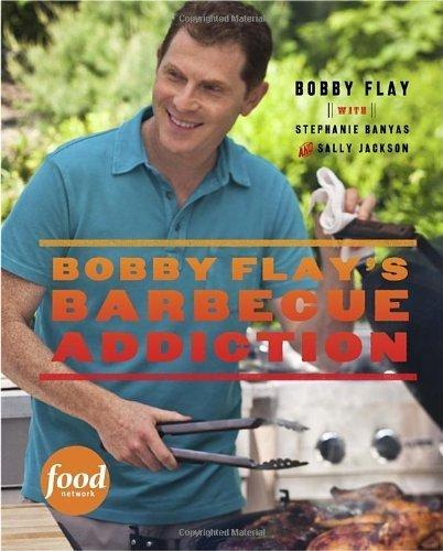 Bobby Flay's Barbecue Addiction by Flay, Bobby, Banyas, Stephanie, Jackson, Sally (2013) Hardcover