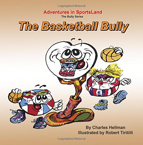 The Basketball Bully: Volume 1 (Adventures in SportsLand - Bully Series) por Charles S. Hellman