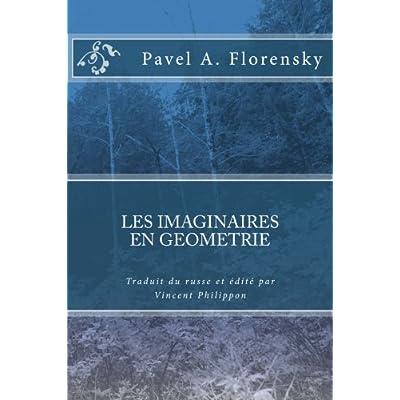 LES IMAGINAIRES EN GEOMETRIE de P. Florensky, traduction et edition critique