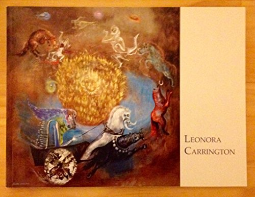 Leonora Carrington: What She Might Be