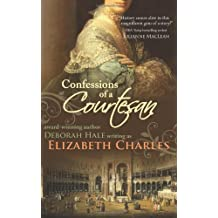Confessions of a Courtesan by Deborah Hale (30-Oct-2011) Paperback