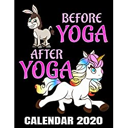 Before Yoga After Yoga Calendar 2020: Funny Unicorn Yoga Workout Calendar - Appointment Planner And Organizer Journal Notebook - Weekly - Monthly - Yearly