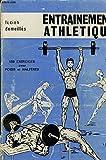 Entrainement Athlétique. 150 exercices avec poids et haltères.