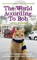 [The World According to Bob: The Further Adventures of One Man and His Street-wise Cat] (By: James Bowen) [published: July, 2013]