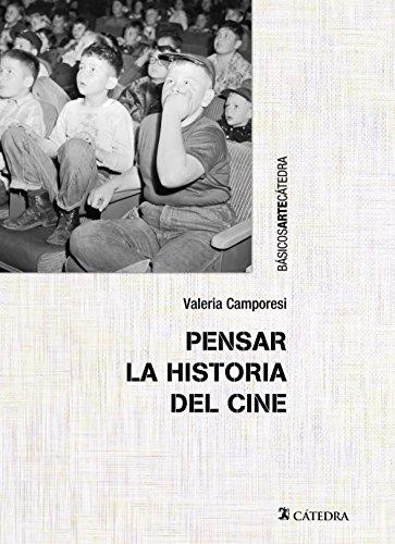 Pensar la historia del cine (Básicos Arte Cátedra) por Valeria Camporesi
