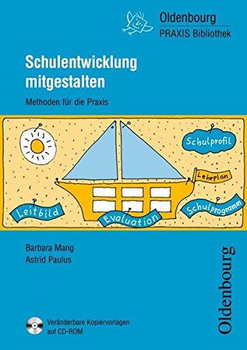 Oldenbourg Praxis Bibliothek: Schulentwicklung mitgestalten: Methoden für die Praxis - Band 271. Buch mit CD-ROM