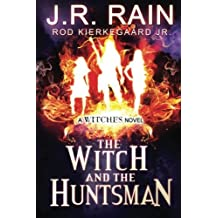 The Witch and the Huntsman by J.R. Rain (2015-07-22)
