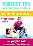 Perfect Ten - Pilates For Busy People