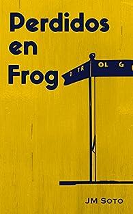 Perdidos en Frog par JM Soto