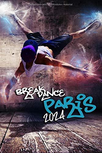 Paris Street (Breakdance Paris 2024: Notizbuch   Trainingsbuch   Street Dance   Tanz Buch   Choreografie   Skizzenbuch   110 blanko Seiten   Datum Feld  )