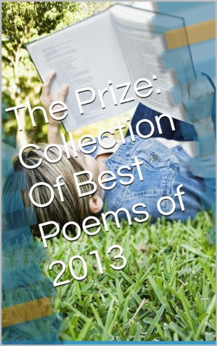 The Prize: Collection Of Best Poems of 2013