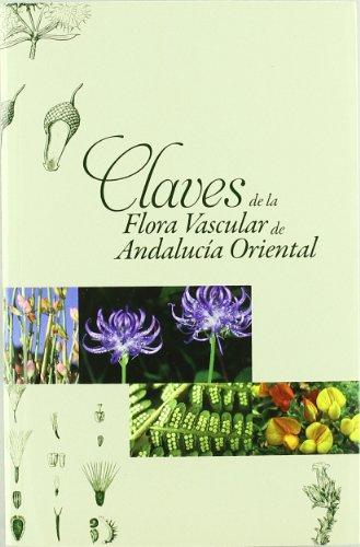 Claves de la flora vascular de Andalucía Oriental (Fuera de Colección) por Gabriel Blanca