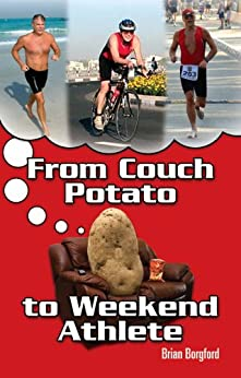 From Couch Potato to Weekend Athlete (English Edition) par [Borgford, Brian]