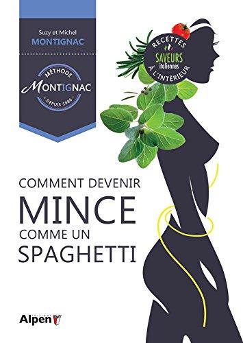 Comment devenir mince comme un spaghetti par Suzy Montignac, Michel Montignac, Pascal Vuachet