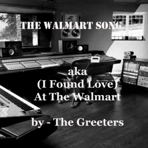 the-walmart-song-aka-i-found-love-at-the-walmarrt