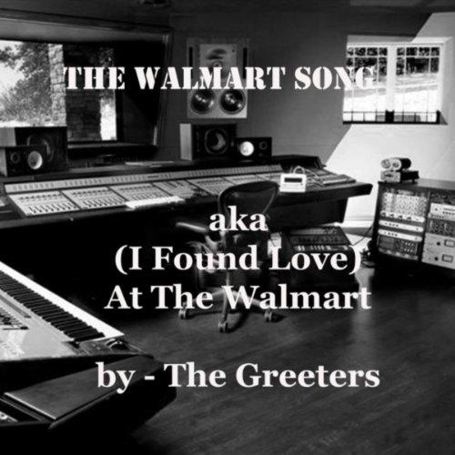 the-walmart-song-aka-i-found-love-at-the-walmarrt