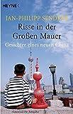 Risse in der Großen Mauer: Gesichter eines neuen China - Jan-Philipp Sendker