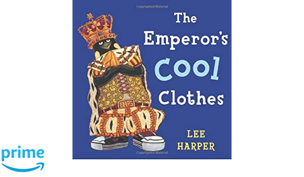 The Emperor's Cool Clothes: Amazon.de: Lee Harper: Fremdsprachige ...