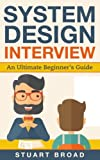 System Design Interview: An In-depth Overview for System Designers (A Beginner's Guide)