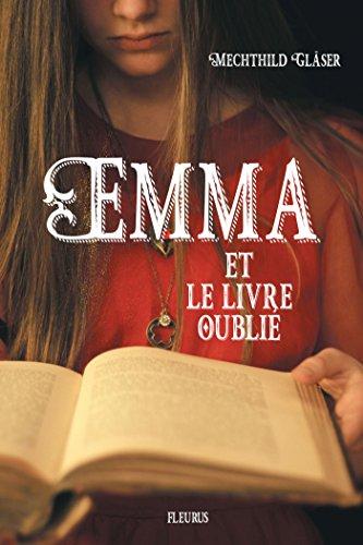 Emma et le livre oublié par Mechthild Gläser