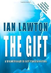 The Gift: A Breakthrough in Self Transformation by Ian Lawton (2013-03-31)