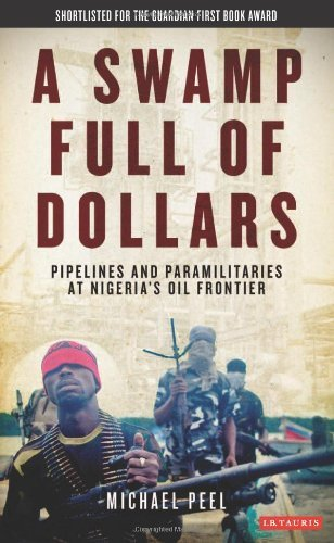 a-swamp-full-of-dollars-pipelines-and-paramilitaries-at-nigerias-oil-frontier-by-michael-peel-2011-0