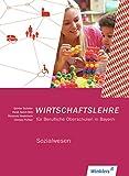 Wirtschaftslehre für Berufliche Oberschulen in Bayern: Sozialwesen: Schülerband
