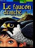 Le Faucon déniché - Hachette Jeunesse - 22/08/2001