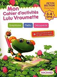 Mon cahier d'activités Lulu Vroumette : Petite Section, 3-4 ans