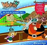 Wickie und die Starken Männer - Die Stadt der Tyrannen -Teil 1 (Ein Hörbuch für Kinder ab 4 Jahren / Im TV nie veröffentlicht!) [Audio-CD - 45 Min. / Audiobook]