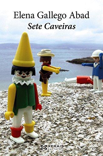 Sete Caveiras (Edición Literaria - Narrativa E-Book) por Elena Gallego Abad