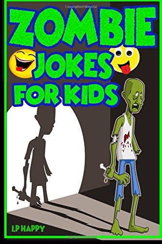 Zombie Jokes for Kids: Funny Zombie Jokes for Children (Childrens jokes Book)