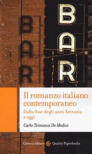 Il romanzo italiano contemporaneo. Dalla fine degli anni Settanta a oggi