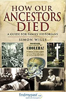 How Our Ancestors Died: A Guide for Family Historians by [Wills, Simon]