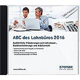 ABC des Lohnbüros 2016, 1 DVD-ROM Ausführliche Erläuterungen zum Lohnsteuer-, Sozialversicherungs- und Arbeitsrecht. Rechtssicherheit durch Angabe von Fundstellen. Stotax Gehalt und Lohn 2016. Wichtige Finanzrechtsprechung und Verwaltung