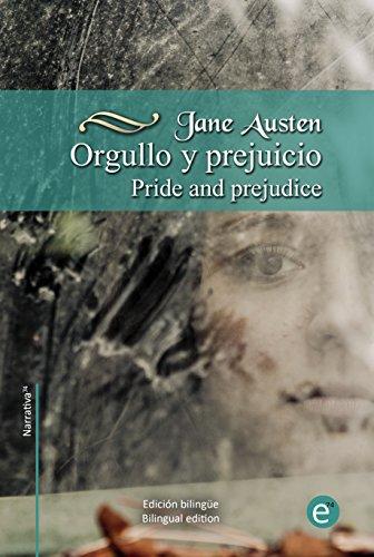 Orgullo y prejuicio/Pride and prejudice: Edición bilingüe/Bilingual edition (Biblioteca Clásicos Bilingüe)