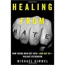 Healing from Hate: How Young Men Get Into-and Out of-Violent Extremism