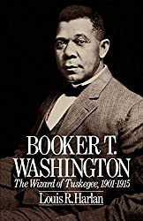 Booker T. Washington: The Wizard of Tuskegee, 1901-1915 (Oxford Paperbacks)