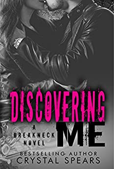 Discovering Me (Breakneck Series Book 4) (English Edition) di [Spears, Crystal]