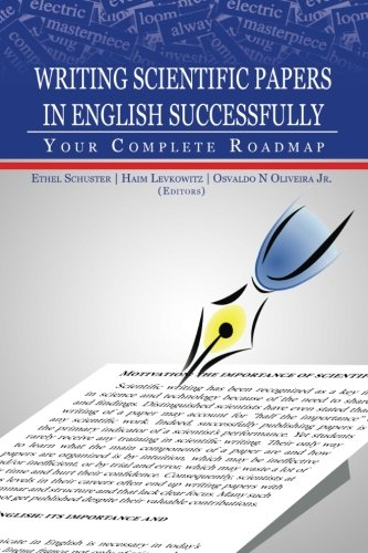 Writing Scientific Papers in English Successfully: Your Complete Roadmap por Ethel Schuster Editor