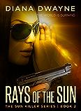 Rays of the Sun (The Sun Killer Book 2)